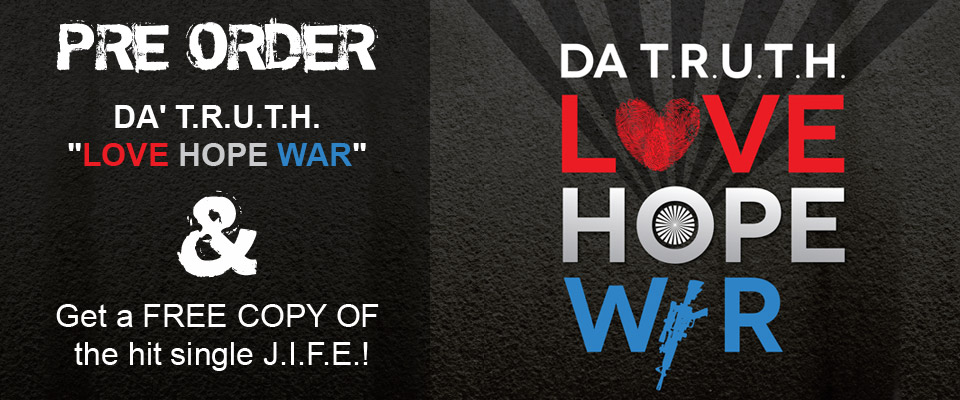 Da Truth – Love, Hope, War